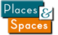 Places&amp;Spaces